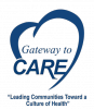 Gateway to Care - Leading Communities Toward a Culture of Health